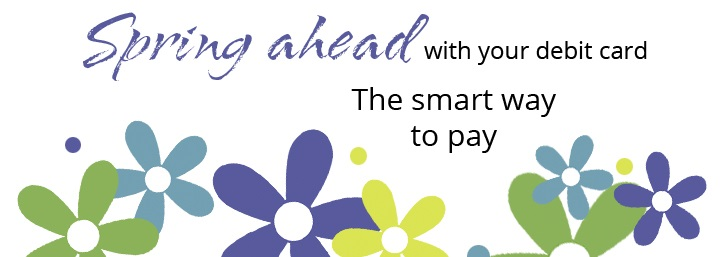 Spring Ahead Debit Card