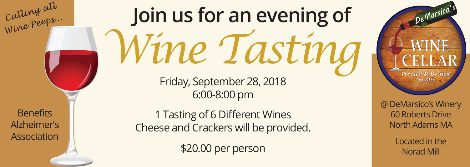 Print not to be seen: Join us for an evening of Wine Tasting Friday, September 28, 2018 6:00-8:00 p.m. 1 Tasting of 6 Different Wines Cheese and Crackers will be provided. $20.00 person