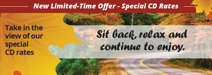 Sit back, relax and continue to enjoy. Take in the view of our cd special CD rates, 17-month CD, 2.10% APY* 42-month CD, 2.70% APY**