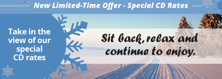 Sit back, relax and continue to enjoy.Take in the view of our cd special CD rates 11-month CD, 2.25% APY* 42-month CD, 2.85% APY**