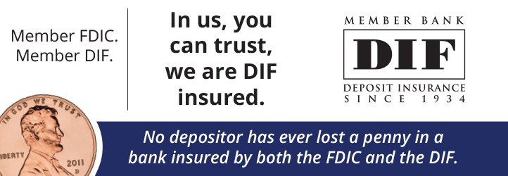 In us, you can trust, we are DIF insured.