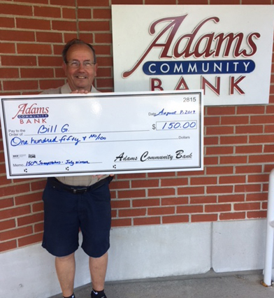 Bill G. was our lucky July winner for our 150th Anniversary Sweepstakes. He filled out his lucky ticket at our Park Street Branch, where he also stopped in to collect his winnings.