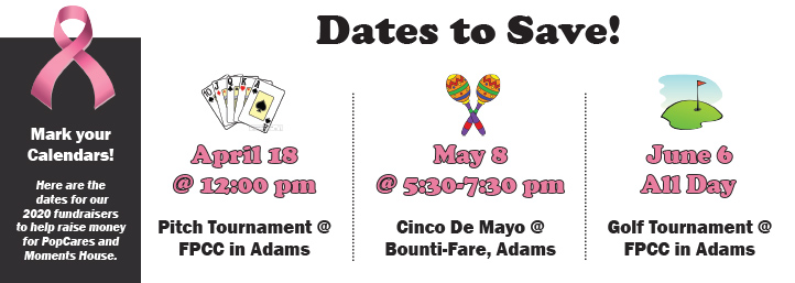 Mark Your Calendars, Here are the dates for our 2020 fundraisers to help raise money for PopCares and Moments House.