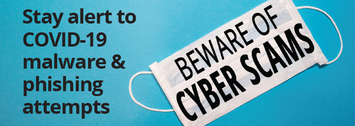 BEWARE: COVID-19 Related Cyber Scams are Circulating